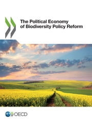 The Political Economy of Biodiversity Policy Reform ebook by Collectif