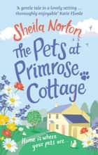 The Pets at Primrose Cottage ebook by Sheila Norton