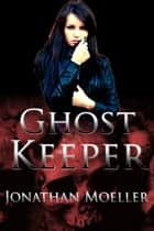 Ghost Keeper (World of Ghost Exile short story) ebook by Jonathan Moeller