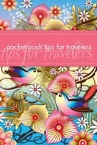 Pocket Posh Tips for Travelers ebook by Downtown Bookworks,Brook Wilkinson