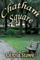 Chatham Square ebook by Olivia Stowe