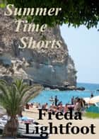 Summer Time Shorts ebook by Freda Lightfoot