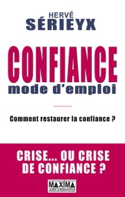 Confiance - Mode d'emploi ebook by Kobo.Web.Store.Products.Fields.ContributorFieldViewModel