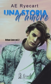 Una storia d'Amore eBook by Ae Ryecart