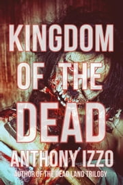 Kingdom of the Dead ebook by Anthony Izzo
