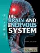 The Brain and the Nervous System ebook by Britannica Educational Publishing, Rogers, Kara