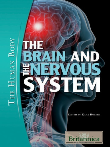 The Brain and the Nervous System ebook by Britannica Educational Publishing