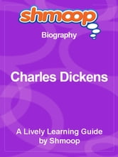 Shmoop Biography Guide: Charles Dickens ebook by Shmoop