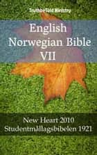 English Norwegian Bible VII - New Heart 2010 - Studentmållagsbibelen 1921 ebook by Joern Andre Halseth, TruthBeTold Ministry, Wayne A. Mitchell
