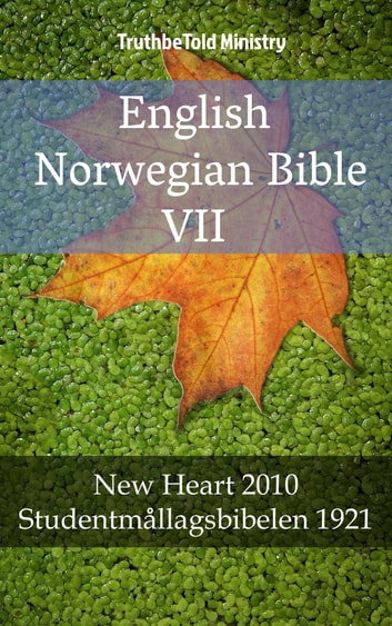 English Norwegian Bible VII - New Heart 2010 - Studentmållagsbibelen 1921 ebook by TruthBeTold Ministry