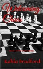 Welcoming Chaos ebook by Kahla Bradford