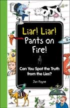 Liar! Liar! Pants on Fire! ebook by Jan Payne