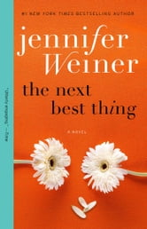 The Next Best Thing: A Novel - A Novel ebook by Jennifer Weiner