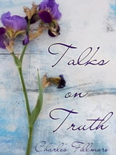 Talks On Truth ebook by Charles Fillmore