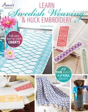 Learn Swedish Weaving & Huck Embroidery ebook by Kennedy, Katherine