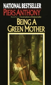 Being a Green Mother ebook by Piers Anthony