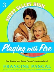 Playing With Fire (Sweet Valley High #3) ebook by Francine Pascal