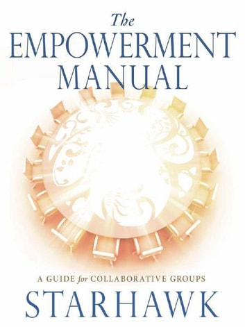 The Empowerment Manual ebook by Starhawk
