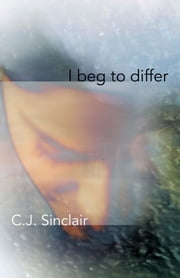 I Beg to Differ ebook by C.J. Sinclair