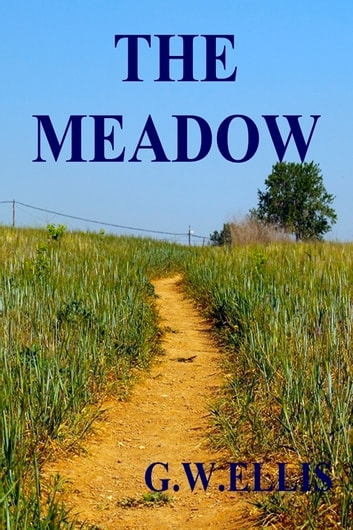The Meadow ebook by Greg Ellis