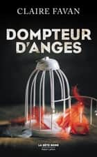 Dompteur d'anges eBook by Claire FAVAN