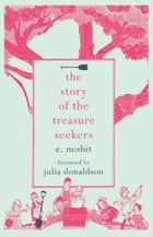 The Story of the Treasure Seekers ebook by E. Nesbit, Julia Donaldson