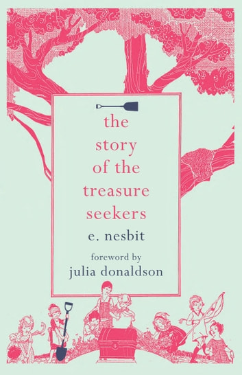 The Story of the Treasure Seekers ebook by E. Nesbit,Julia Donaldson