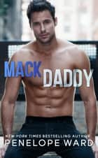 Mack Daddy ebook de Penelope Ward