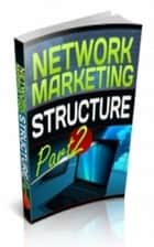 Network Marketing Structure Part 2 eBook by Jimmy  Cai