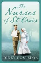 The Nurses of St Croix ebook by