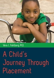 A Child's Journey Through Placement ebook by Vera I Fahlberg