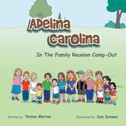 Adelina Carolina in the Family Reunion Camp Out ebook by Teresa Marren