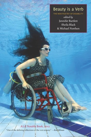 Beauty is a Verb - The New Poetry of Disability ebook by
