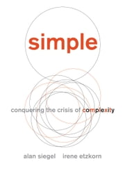 Simple - Conquering the Crisis of Complexity ebook by Kobo.Web.Store.Products.Fields.ContributorFieldViewModel