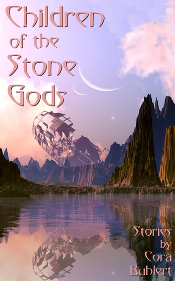 Children of the Stone Gods - Science Fiction Stories eBook by Cora Buhlert