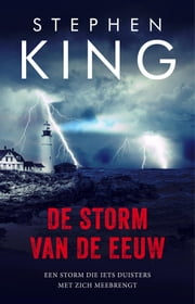 De storm van de eeuw - The storm of the centruy - filmeditie ebook by Stephen King, Nienke Kuipers, Hugo Kuipers