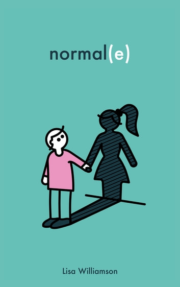 Normal(e) ebook by Lisa Williamson