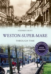 Weston-Super-Mare Through Time (Revised Edition) ebook by Stephen Butt