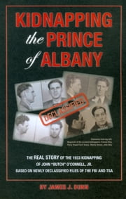Kidnapping the Prince of Albany - John O'Connell Kidnapping ebook by James J. Dunn
