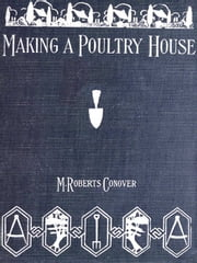 Making a Poultry House ebook by Mary Roberts Conover