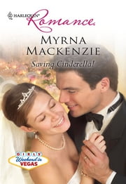 Saving Cinderella! ebook by Myrna Mackenzie