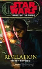 Star Wars: Legacy of the Force VIII - Revelation ebook by Karen Traviss