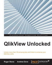 QlikView Unlocked ebook by Roger Stone,Andrew Dove