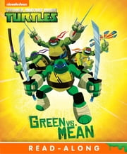 Green vs. Mean (Teenage Mutant Ninja Turtles) ebook by Nickelodeon Publishing