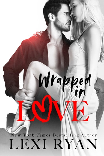 Wrapped in Love ekitaplar by Lexi Ryan