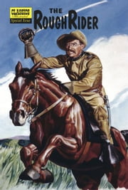 The Roughrider - Classics Illustrated Special Issue #141A ebook by Theodore Roosevelt