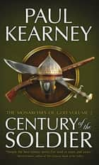 Century of the Soldier ebook by Paul Kearney