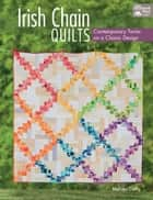 Irish Chain Quilts ebook by Melissa Corry