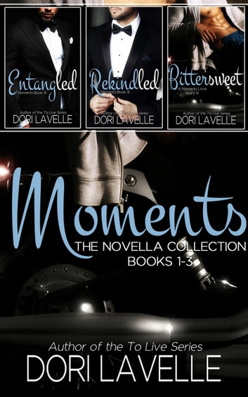 Moments: The Novella Collection (Books 1-3) - Moments Series ebook by Dori Lavelle