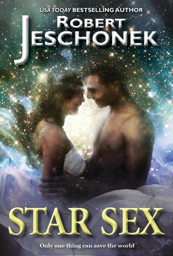 Star Sex - A Scifi Story ebook by Robert Jeschonek
